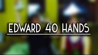Edward 40 Hands - feat. Hannah Hart