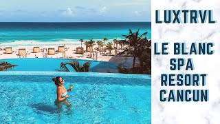 AUG 2020 LE BLANC SPA RESORT CANCUN STAY ADULTS ONLY ALL INCLUSIVE