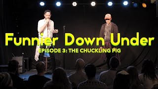 Funnier Down Under - Episode 3: The Chuckling Pig