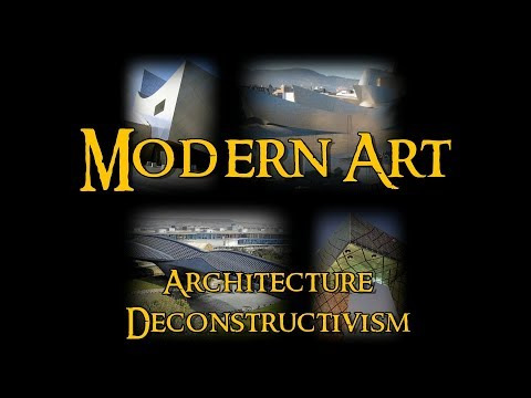 Modern Art - 12 Architecture: Deconstructivism