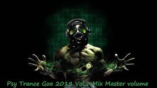 Psy Trance Goa 2019 Vol 7 Mix Master volume