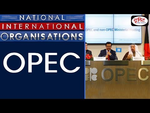 OPEC - National/ International Organisation