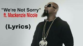 Tech N9ne - We're Not Sorry (Lyrics) ft. Mackenzie Nicole