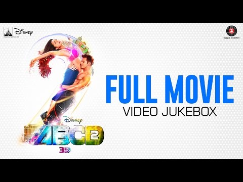 ABCD 2 Full Movie - Video Jukebox - All...