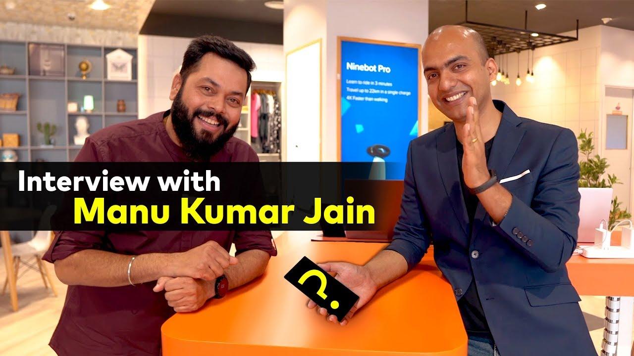 Poco F2, Mi MIX Alpha, RedmiBook & More ⚡⚡⚡ Candid Interview With Manu Kumar Jain [Exclusive]