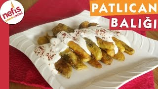 Patlıcan Balığı Tarifi - Nefis Yemek Tarifleri