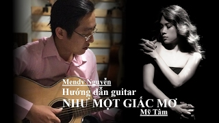 [Hướng dẫn guitar] NHƯ MỘT GIẤC MƠ - Mỹ Tâm (Mendy Nguyễn - GCB)