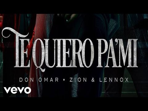 Don Omar  Te Quiero Pa Mi Audio  ft Zion & Lennox