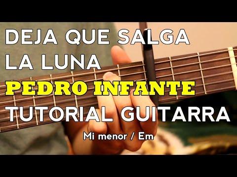 Deja Que Salga La Luna - Pedro Infante / Jose Alfredo Jimenez - Tutorial - Como tocar en Guitarra