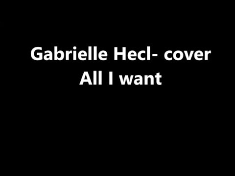 gabrielle hecl all i want
