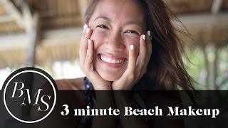 3 Minute Beach Makeup | Laureen Uy