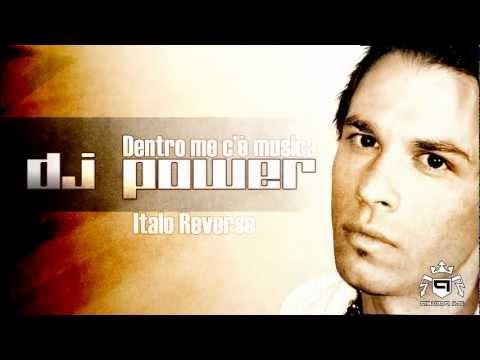 Dj Power – Dentro Me C'è Musica (Italo Reverse)