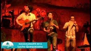 Fusión con Ritmos Peruanos - Lucho Quequezana en el MagdalenArte  2013