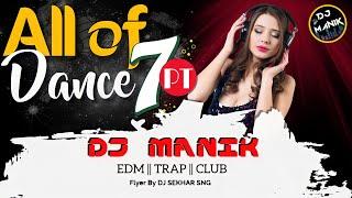 All Of Dance 2018 Part 7 | DJ Manik  2018 | Tapori Hot Mix | Party Mix 2018 |
