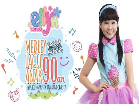 Ellyn Clarissa  - Mashed Up Lagu Anak Anak Tahun 90an [Music Video]