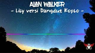 [1.18 MB] Dj lily ALAN WALKER versi dangdut paling koplo