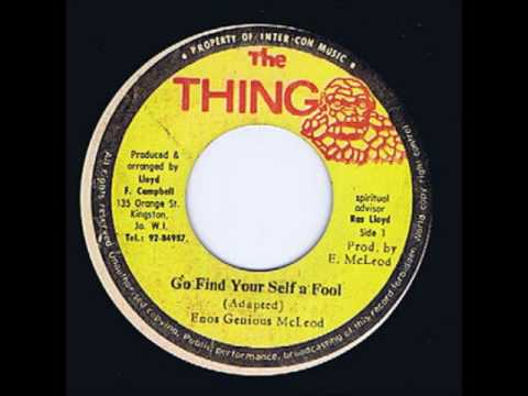 ReGGae Music 474 - Enos 'Genious' Mcleod - Go Find Your Self a Fool [The Thing]