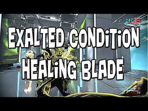WF - Excalibur Exalted Condition Healing Blade