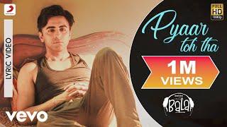 Pyaar Toh Tha - Official Lyric Video|Bala|Ayushmann; Yami|Sachin-Jigar|Jubin; Asees