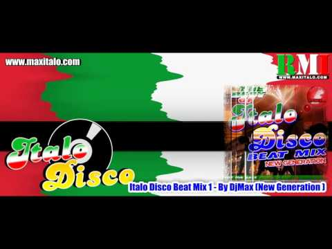 ITALO DISCO BEAT MIX 1 - By DjMax (New Generation)