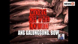 #WordOfTheLourd | Ang Galunggong