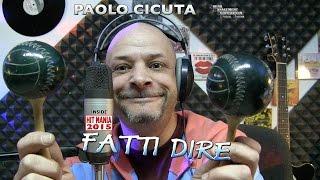 Paolo Cicuta - Fatti Dire (HIT MANIA 2015)