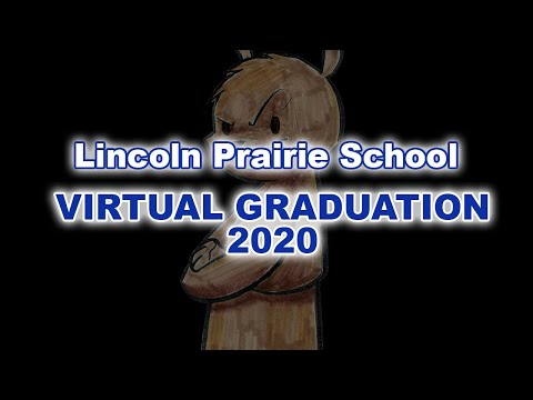 Lincoln Prairie School - Virtual Graduation 2020
