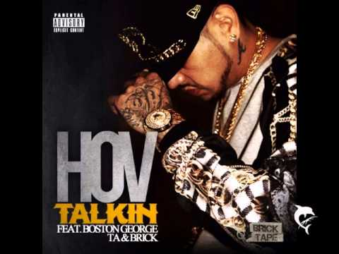 H.O.V Talkin feat. Boston George, T.A, Brick