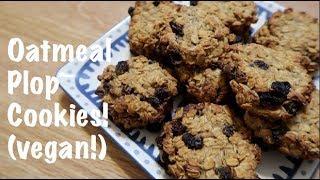 Oatmeal Plop Cookies (vegan!)