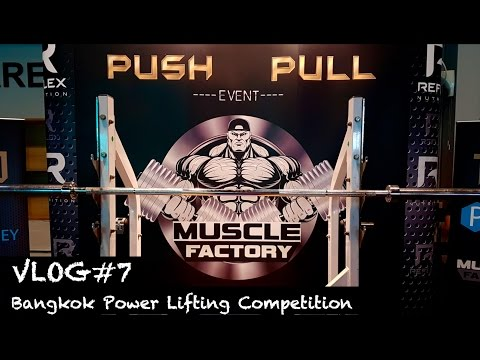 Bangkok Power Lifting Competition at Muscle Factory | Nampetch the Nerd