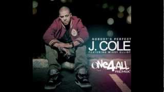 J Cole (ft Missy Eliot) - Nobodys Perfect (ONE4ALL Remix)