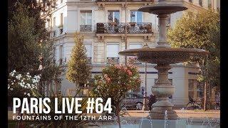 Paris Live #64: Fountains of the 12th Arrondissement