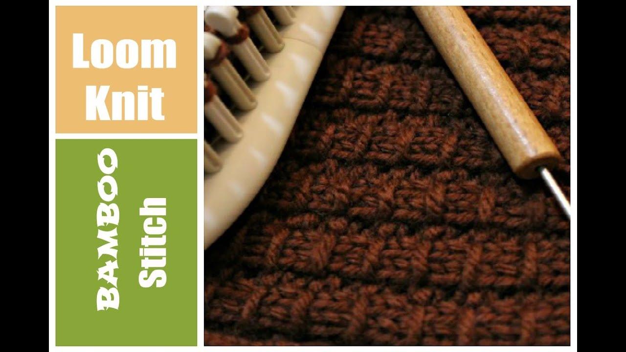 Loom Knitting Stitches Bamboo Stitch Pattern Youtube
