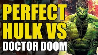 Perfect Hulk vs Doctor Doom (The Incredible Hulk: Conclusion)