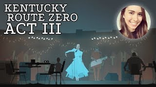 [ Kentucky Route Zero ] Too late to love you now - Act III