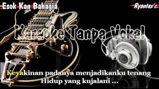 Karaoke   Esok Kan Bahagia D'masiv +++