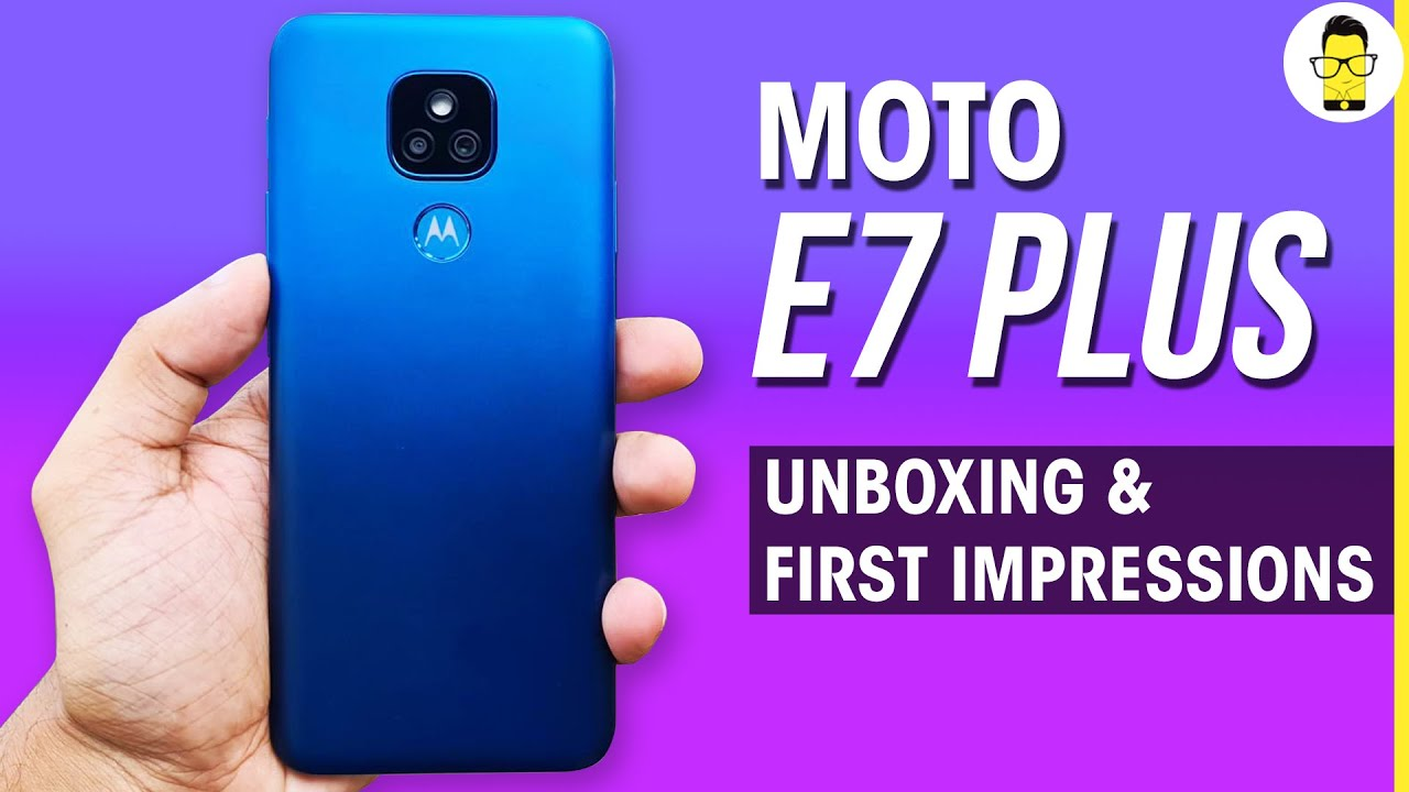 Moto E7 Plus Unboxing And First Impressions E Series Is Back Youtube