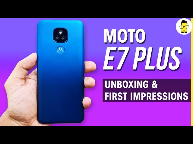 Moto E7 Plus Unboxing and First Impressions - E series is back!
