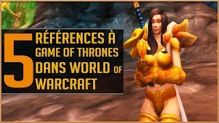 Baixar 5 Références à Game Of Thrones Dans World Of Warcraft !