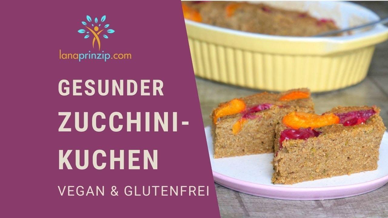 Lana S Glutenfreier Und Veganer Zucchinikuchen Youtube