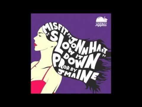 Misfit ft. Jonn Hart - Slow It Down (Clean)