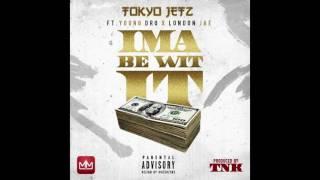 "Tokyo Jetz Ft. Young Dro & London Jae ""Ima Be Wit It"" (Prod.By TNK The Monstah)"
