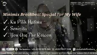 Minimix Slow Breakbeat Special For My Wife 😍 Rita