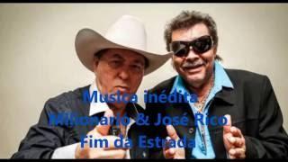 Música inédita Milionario & José Rico 2015 (Fim da Estrada)