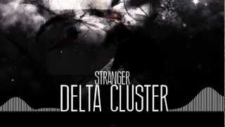 Stranger - Delta Cluster (Original Mix) [FREE DOWNLOAD]