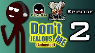 Don't Jealous Me - Animated Part Letter 2