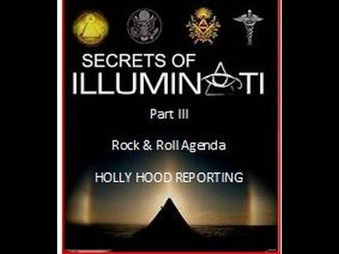 Secrets of Illuminati Part III - The Rock & Roll Agenda