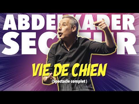 ABDELKADER SECTEUR - VIE DE CHIEN - SPECTACLE COMPLET - عيشة الكلاب - عبدالقادر سيكتور