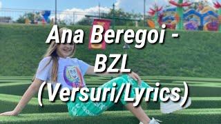 Ana Beregoi - BZL (Versuri/Lyrics)