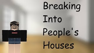 Breaking Into People's Houses In Bloxburg! (Roblox)